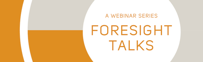 "The ""Foresight Talks"" webinar is a new IFTF series, where seasoned foresight practitioners share practical experiences. Each webinar will include time for Q&A."